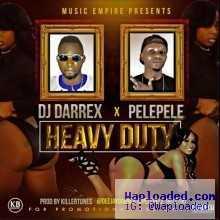 DJ Darrex - Heavy Duty ft. PelePele (Prod. by Killertunes)